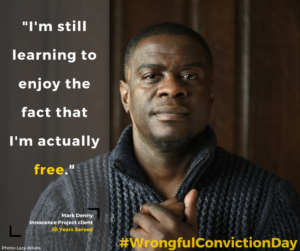 Its Wrongful Conviction Day Innocence Project
